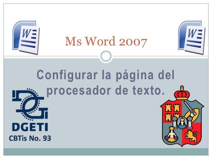 Ms Word 2007Configurar la página del procesador de texto.