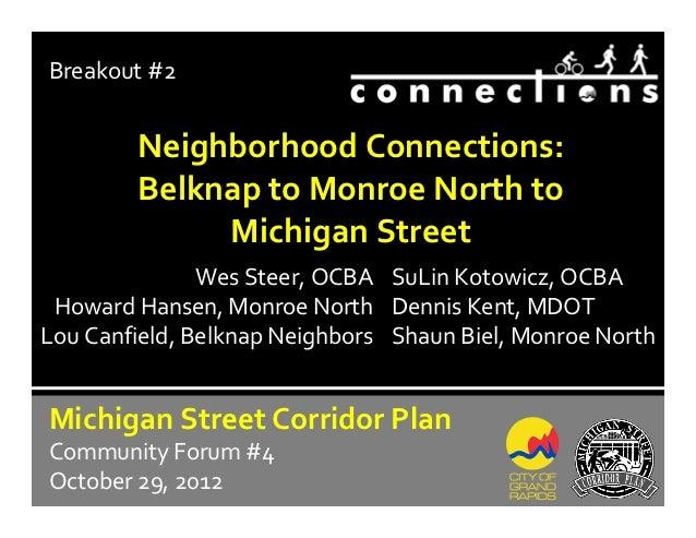 Breakout#2        NeighborhoodConnections:        BelknaptoMonroeNorthto             MichiganStreet               W...