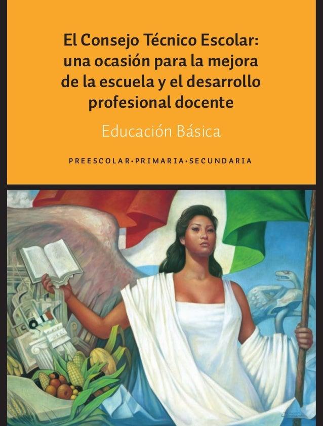 El Consejo Técnico Escolar: una ocasión para la mejora de la escuela y el desarrollo profesional docente Educación Básica ...