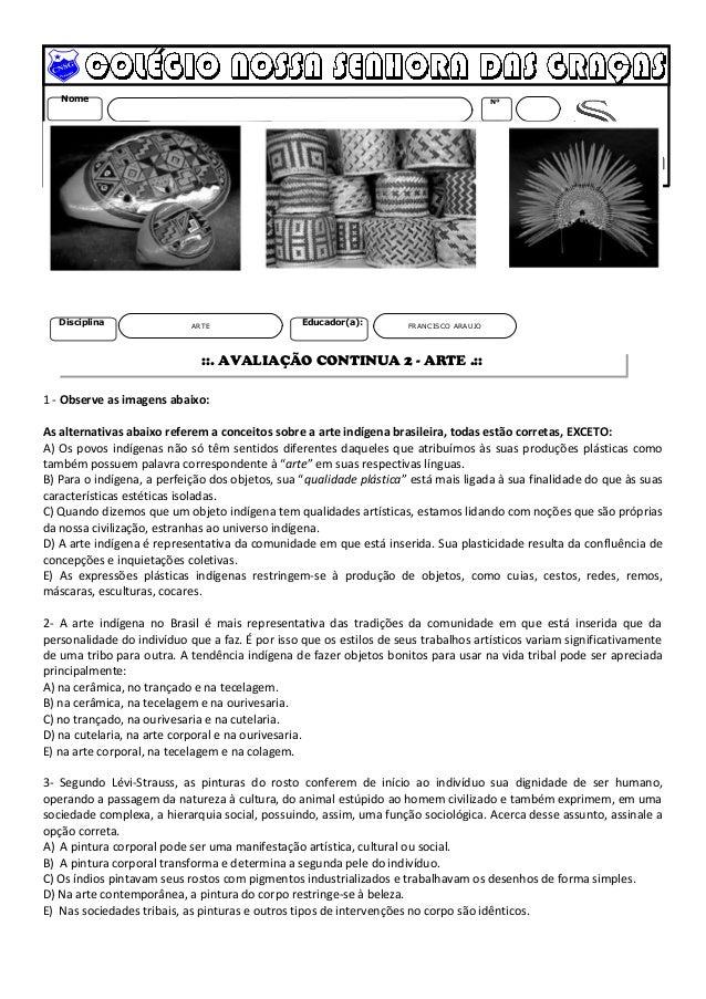 Nome Nº  Turma Data  Série  Disciplina Educador(a):  ARTE FRANCISCO ARAUJO  ::. AVALIAÇÃO CONTINUA 2 - ARTE .::  9º  1 - O...