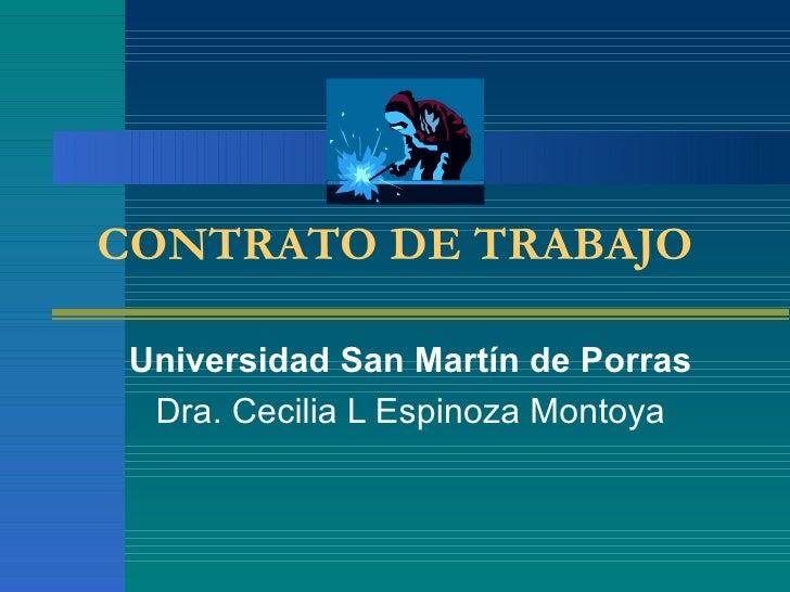 CONTRATO DE TRABAJO Universidad San Martín de Porras Dra. Cecilia L Espinoza Montoya