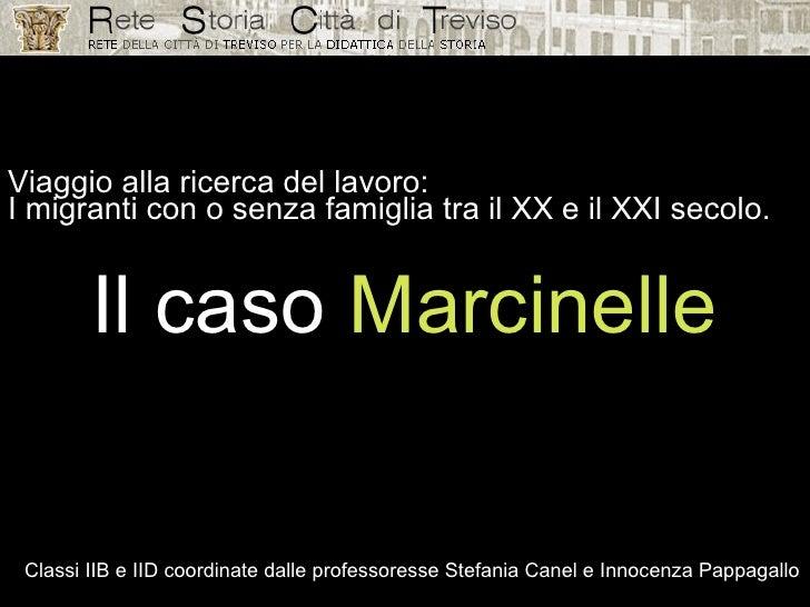 Viaggio alla ricerca del lavoro: I migranti con o senza famiglia tra il XX e il XXI secolo. Il caso  Marcinelle Classi IIB...