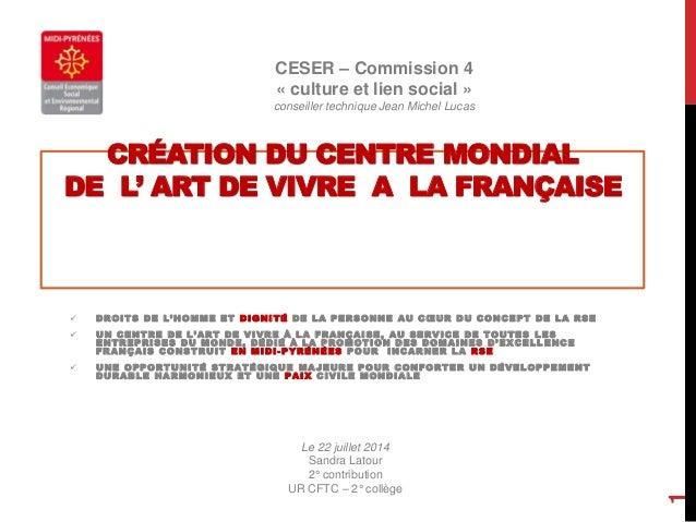 CRÉATION DU CENTRE MONDIAL  DE L' ART DE VIVRE A LA FRANÇAISE   D R O I T S D E L ' H O M M E E T DIGNITÉ D E L A P E R S...