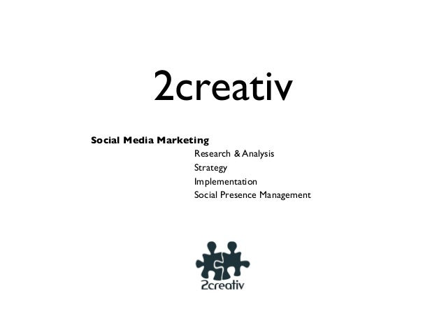 2creativ Social Media Marketing Research & Analysis Strategy Implementation Social Presence Management