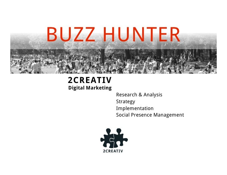 BUZZ HUNTER 2CREATIV Digital Marketing                     Research & Analysis                     Strategy               ...