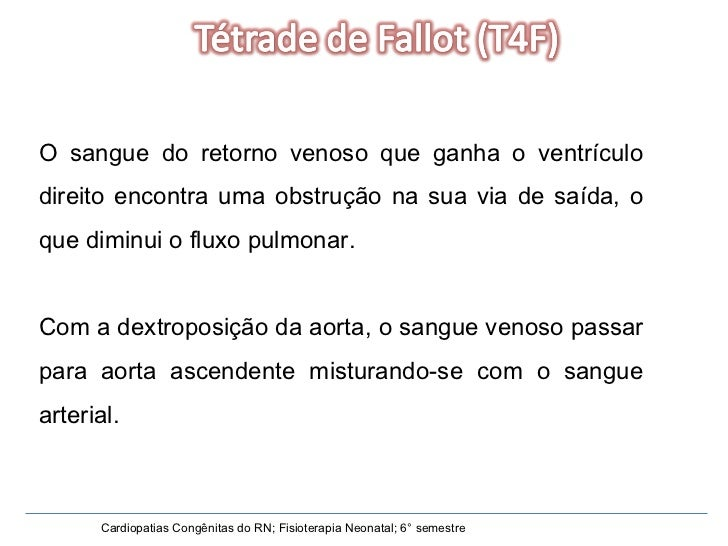 Cardiopatias Congênitas do RN; Fisioterapia Neonatal; 6° semestre O sangue do retorno venoso que ganha o ventrículo direit...