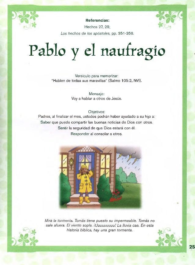 """Referencias: Hechos 27, 28; Los hechos de los apóstoles, pp. 351-356. Pablo y el naufragio Versículo para memorizar: """"Habl..."""