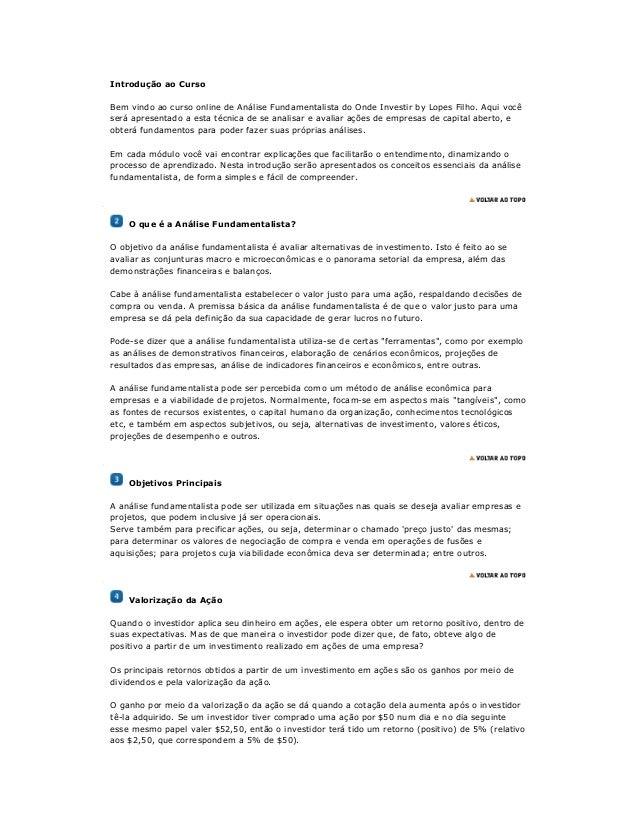 Introdução ao Curso  Bem vindo ao curso online de Análise Fundamentalista do Onde Investir by Lopes Filho. Aqui você  será...