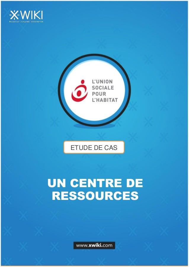 ETUDE DE CAS UN CENTRE DE RESSOURCES