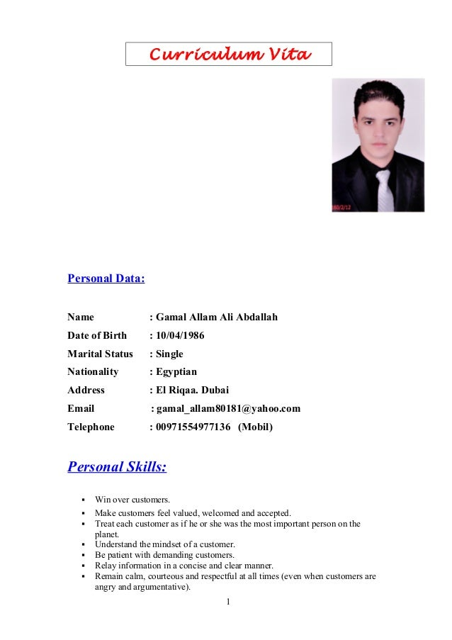 Curriculum Vita Personal Data: Name : Gamal Allam Ali Abdallah Date of Birth : 10/04/1986 Marital Status : Single National...