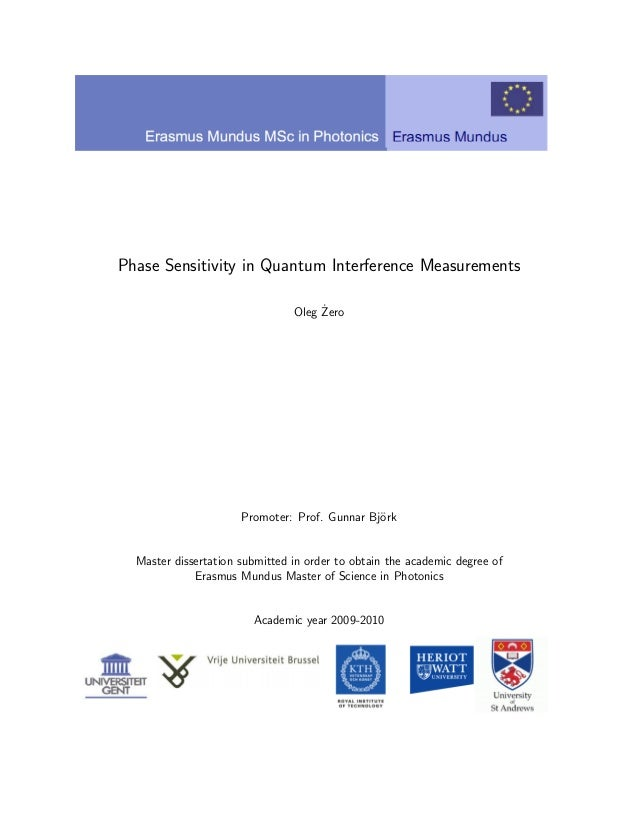 Phase Sensitivity in Quantum Interference Measurements Oleg ˙Zero Promoter: Prof. Gunnar Bj¨ork Master dissertation submit...