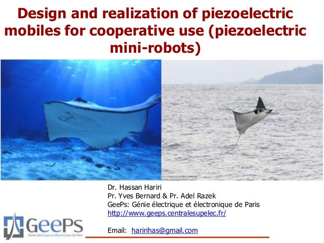 Design and realization of piezoelectric mobiles for cooperative use (piezoelectric mini-robots) Dr. Hassan Hariri Pr. Yves...