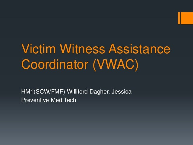 Victim Witness Assistance Coordinator (VWAC) HM1(SCW/FMF) Williford Dagher, Jessica Preventive Med Tech