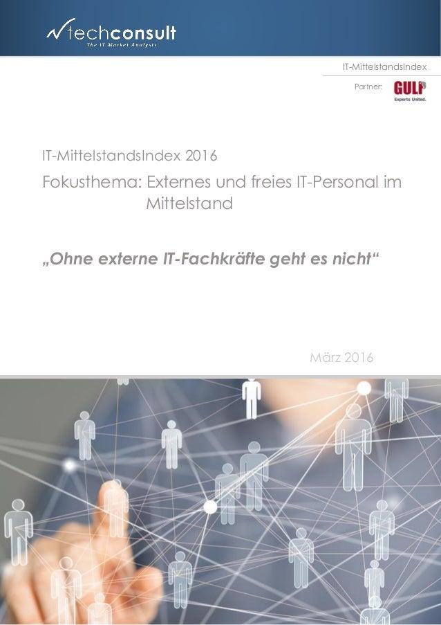"""IT-MittelstandsIndex 2016 Fokusthema: Externes und freies IT-Personal im Mittelstand """"Ohne externe IT-Fachkräfte geht es n..."""