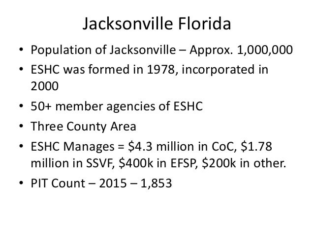 Jacksonville Florida • Population of Jacksonville – Approx. 1,000,000 • ESHC was formed in 1978, incorporated in 2000 • 50...