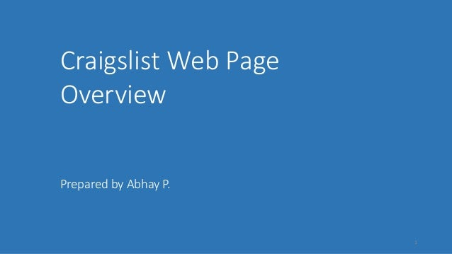 Craigslist Web Page Overview Prepared by Abhay P. 1