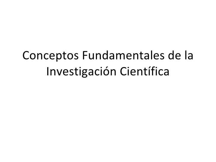 Conceptos Fundamentales de la Investigación Científica