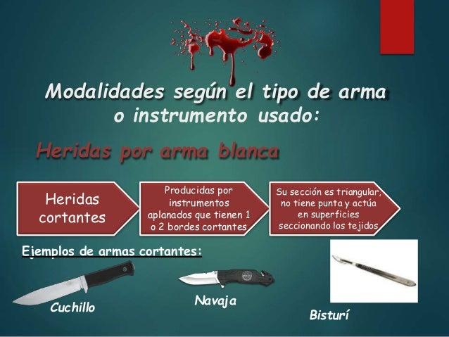 Heridas punzantes Producidas por instrumentos en los cuales la longitud predomina sobre el grosor de los mismos Dicha arma...