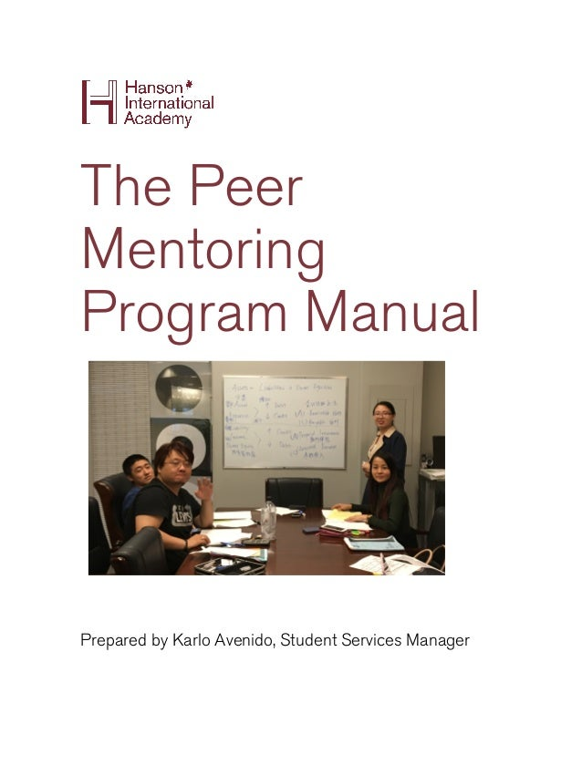 The Peer Mentoring Program Manual Prepared by Karlo Avenido, Student Services Manager