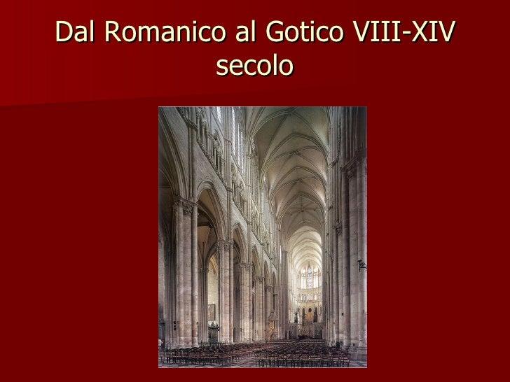 Dal Romanico al Gotico VIII-XIV secolo