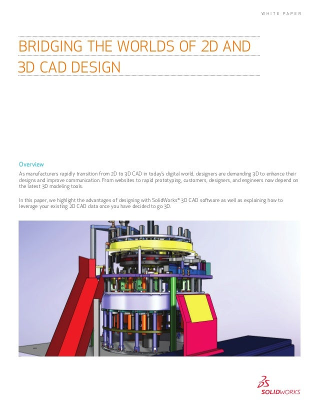 OverviewAs manufacturers rapidly transition from 2D to 3D CAD in today's digital world, designers are demanding 3D to enha...