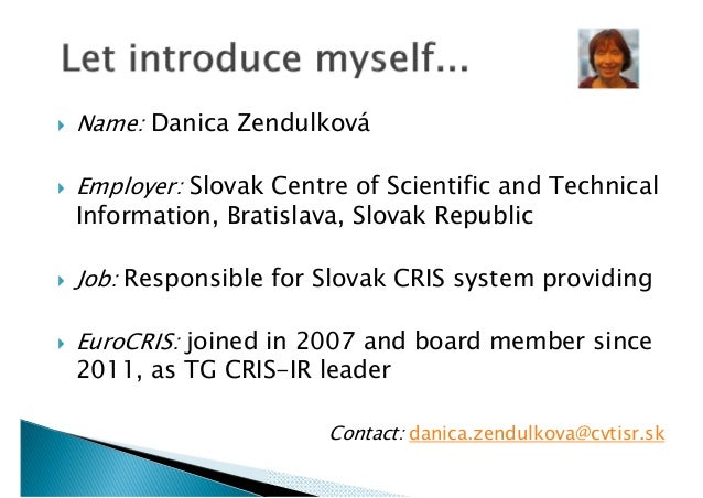        Name: Danica Zendulková Employer: Slovak Centre of Scientific and Technical Information, Bratislava, Slovak Re...