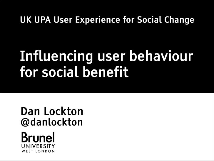 UKUPA May 2011 Event: Dan Lockton - Design with Intent - influencing user behaviour for social benefit