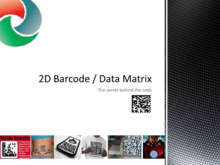 The 2D Code - Data Matrix