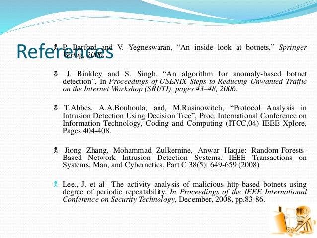 """References P. Barford and V. Yegneswaran, """"An inside look at botnets,"""" Springer Verlag, 2006.  J. Binkley and S. Singh. ..."""