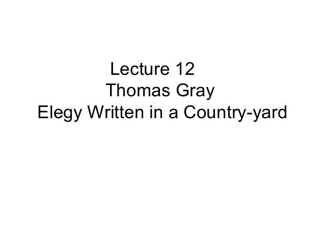 Lecture 12       Thomas GrayElegy Written in a Country-yard