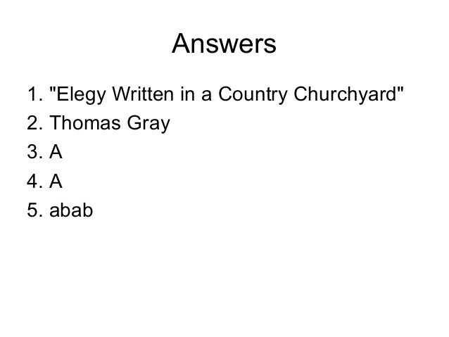 a stanza analysis of thomas grays elegy written in a country churchyard Elegy written in a country churchyard by thomas gray the curfew tolls the knell of parting day,  the place of fame and elegy supply:  thomas gray is generally.