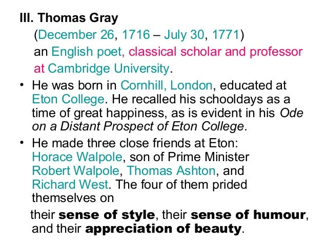 elegy written in a country churchyard by thomas gray Thomas gray was the author behind elegy written in a country churchyard, which has proven to be a timeless literary piece written and published in the 18th century, the said poem generally contemplates on death and morality.