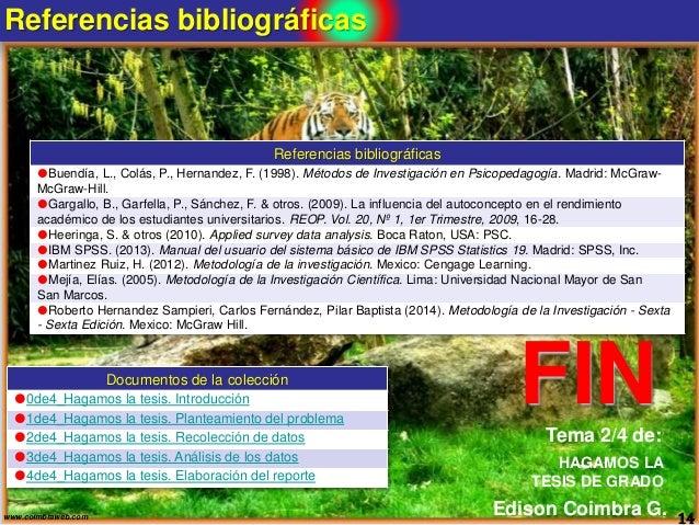 Referencias bibliográficas 14www.coimbraweb.com Referencias bibliográficas Buendía, L., Colás, P., Hernandez, F. (1998). ...