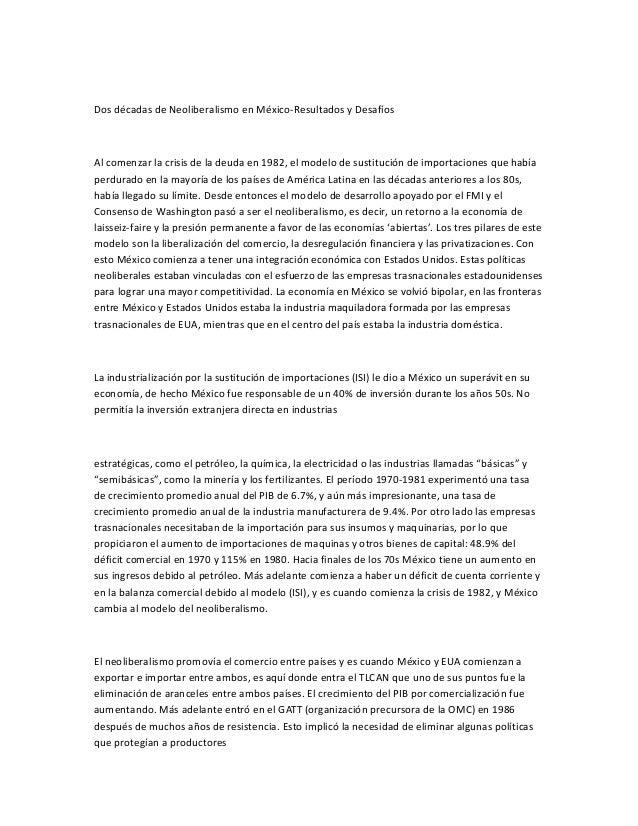 Dos décadas de Neoliberalismo en México-Resultados y Desafíos Al comenzar la crisis de la deuda en 1982, el modelo de sust...