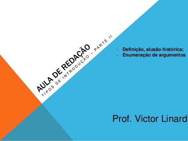 Prof. Victor Linard - Definição, alusão histórica; - Enumeração de argumentos