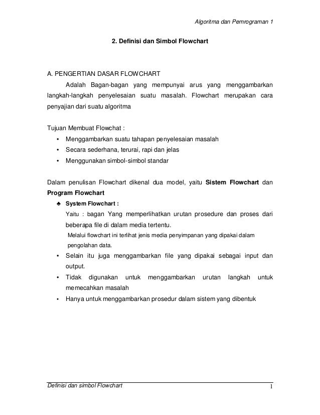 Algoritma dan Pemrograman 1 Definisi dan simbol Flowchart 1 2. Definisi dan Simbol Flowchart A. PENGERTIAN DASAR FLOWCHART...