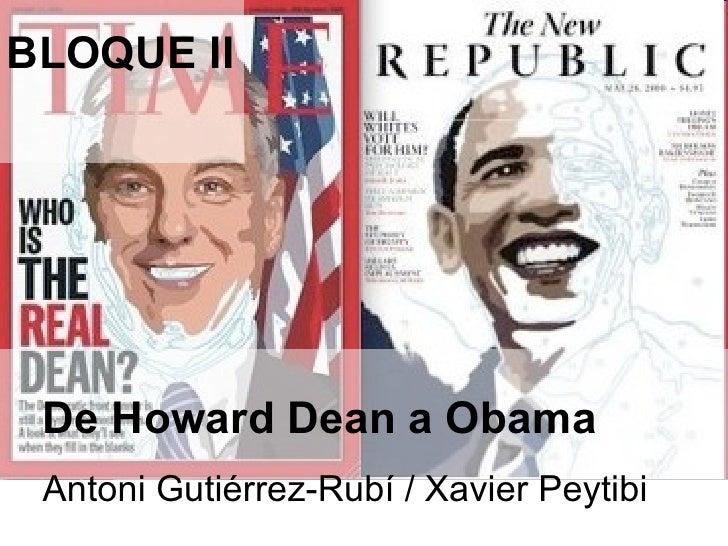 De Howard Dean a Obama Antoni Gutiérrez-Rubí / Xavier Peytibi BLOQUE II