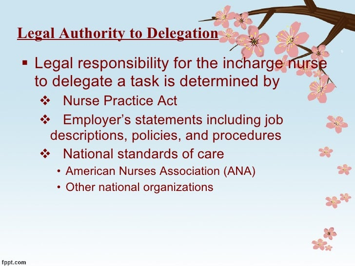 utilizing delegation in nursing Remove the nursing delegation conflicts in michigan statutes and  utilization  of naps and delegation of nursing functions to naps must be.