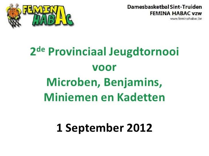 2de  Provinciaal Jeugdtornooi          voor  Microben, Benjamins,  Miniemen en Kadetten      1 September 2012