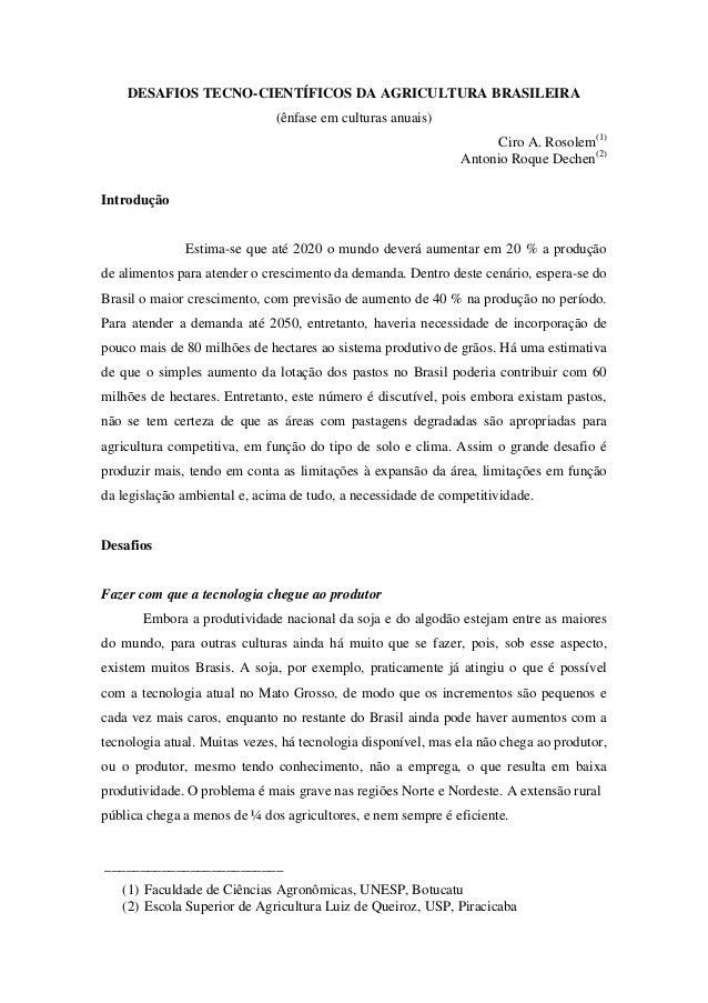 DESAFIOS TECNO-CIENTÍFICOS DA AGRICULTURA BRASILEIRA(ênfase em culturas anuais)Ciro A. Rosolem(1)Antonio Roque Dechen(2)In...