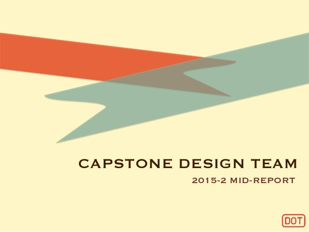 CAPSTONE DESIGN TEAM 2015-2 MID-REPORT