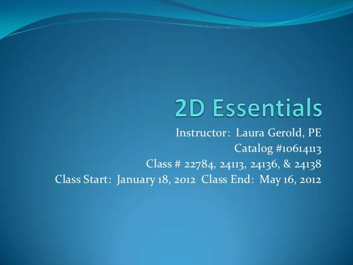 Instructor: Laura Gerold, PE                                     Catalog #10614113                  Class # 22784, 24113, ...