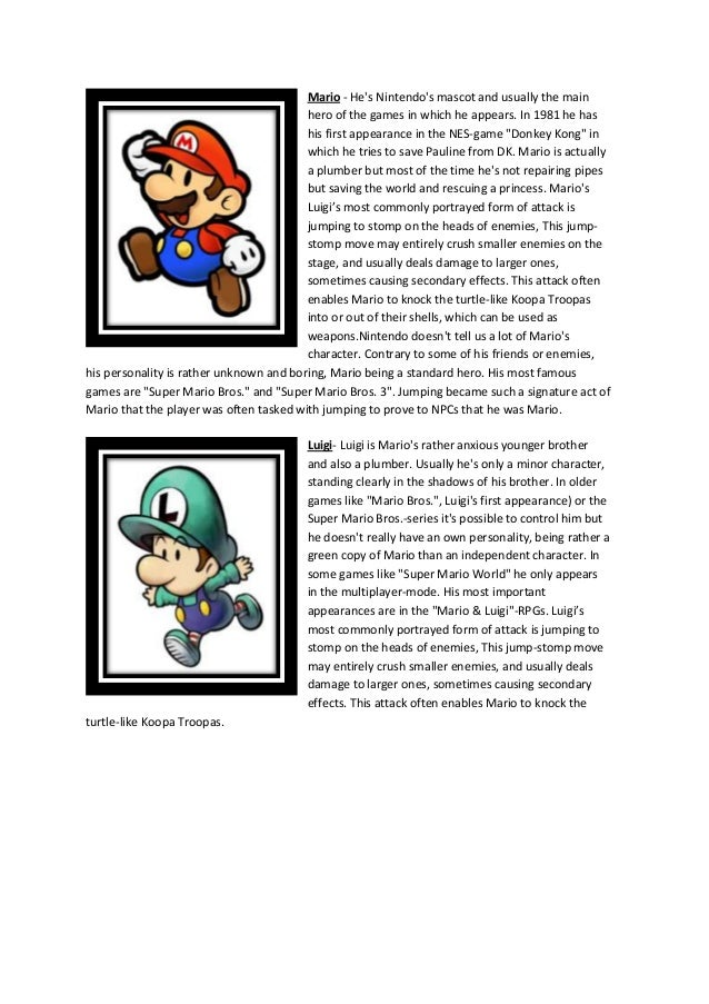 Mario - Hes Nintendos mascot and usually the main                                         hero of the games in which he ap...