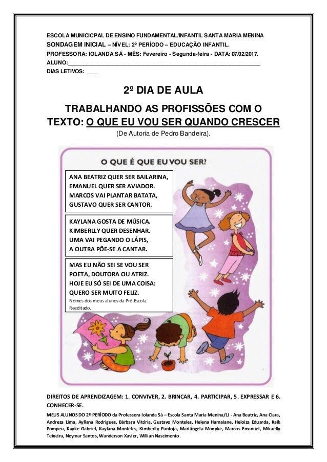 MEUS ALUNOS DO 2º PERÍODO da Professora Iolanda Sá – Escola Santa Maria Menina/LJ - Ana Beatriz, Ana Clara, Andreza Lima, ...