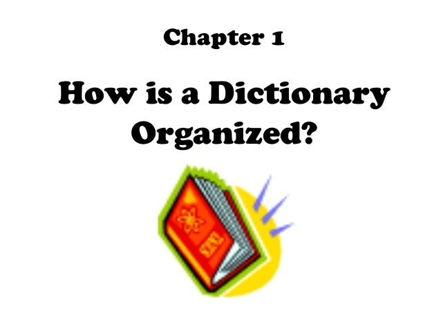 Chapter 1How is a Dictionary   Organized?