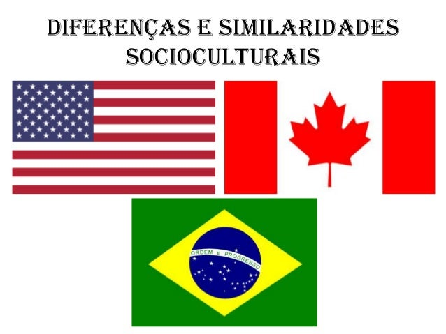 Diferenças e similaridades socioculturais