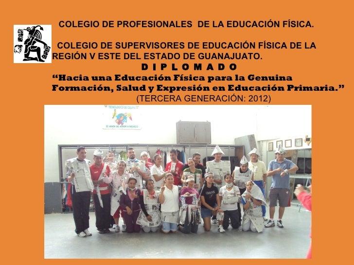 COLEGIO DE PROFESIONALES DE LA EDUCACIÓN FÍSICA. COLEGIO DE SUPERVISORES DE EDUCACIÓN FÍSICA DE LAREGIÓN V ESTE DEL ESTADO...