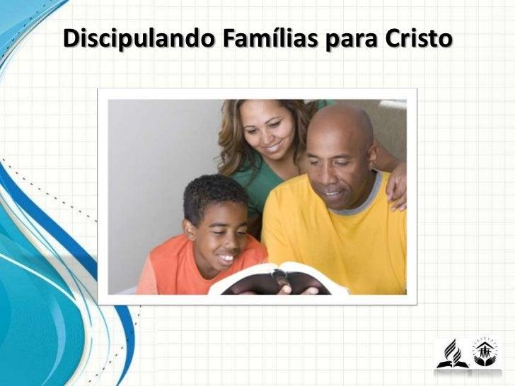 Discipulando Famílias para Cristo