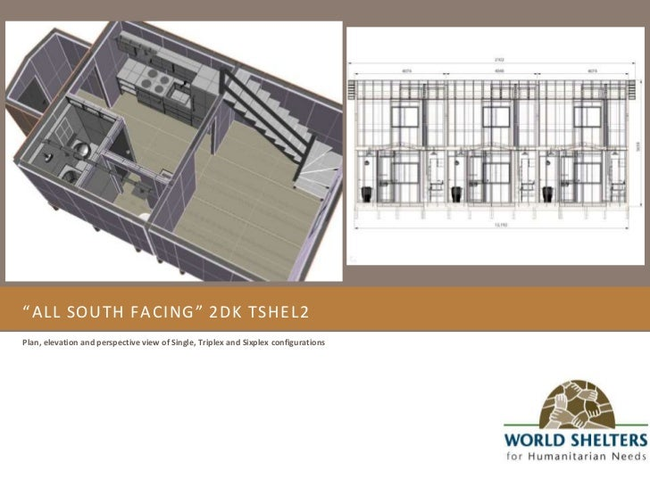 """""""All south facing"""" 2DK TShel2<br />Plan, elevation and perspective view of Single, Triplex and Sixplex configurations<br />"""