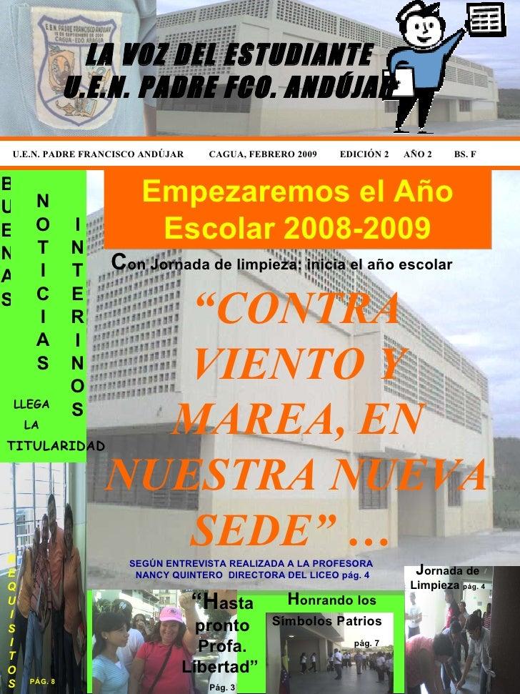 """U.E.N. PADRE FRANCISCO ANDÚJAR CAGUA, FEBRERO 2009 EDICIÓN 2  AÑO 2 BS. F  """" CONTRA VIENTO Y MAREA, EN NUESTRA NUEVA SEDE""""..."""